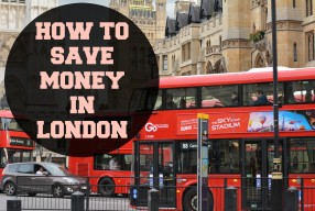 Save Money In London, How To Do It?