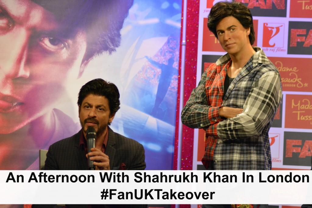 FAN Film UK Takeover Shahrukh Khan madame tassauds april 2016