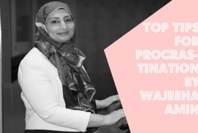 Procrastination: A Session and Top Tips By Well-Being Expert Wajeeha Amin
